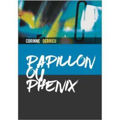 PAPILLON OU PHENIX ?