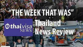 The Week That Was in Thailand 6th June 2021 weekly news roundup courtesy of Thaivisa