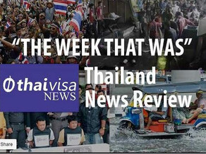 The Week That Was in Thailand 9th of May 2021 weekly news roundup courtesy Rooster of Thaivisa.