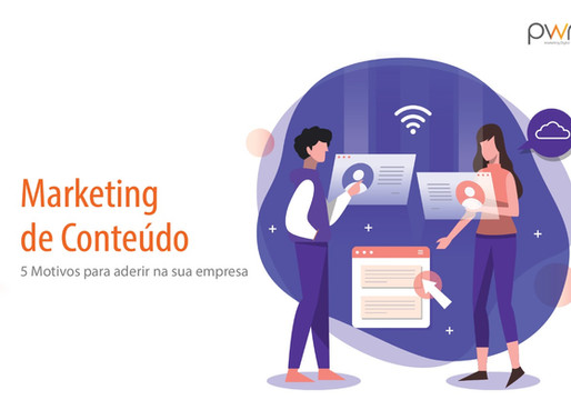 Marketing de conteúdo: 5 motivos para você aderir na sua empresa