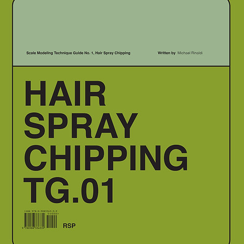 TG.01 Hair Spray Chipping PRE-ORDER