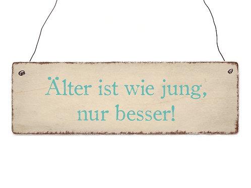 INTERLUXE Holzschild ÄLTER IST WIE JUNG, NUR BESSER!