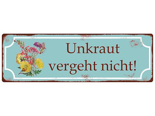 METALLSCHILD Shabby Blechschild UNKRAUT VERGEHT NICHT!