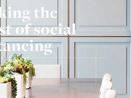 Making the Most of Social Distancing
