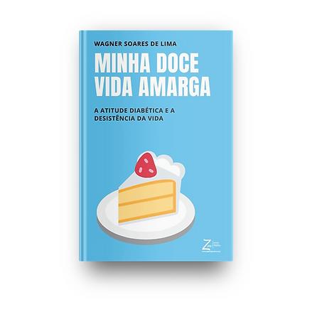 Minha Doce Vida Amarga (E-book)