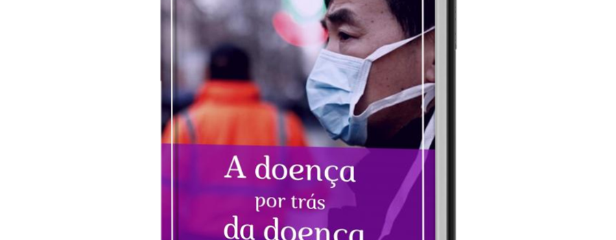 A doença por trás da doença (E-book)