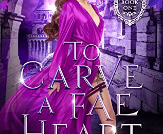 To Carve a Fae Heart - Book Review