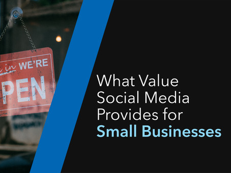 THE VALUES SOCIAL MEDIA PROVIDES FOR SMALL BUSINESSES