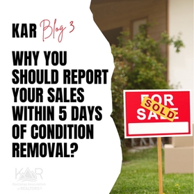 Why you should report your sales within 5 days of condition removal