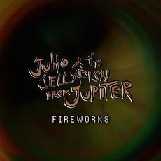 Juho & the Jellyfish from Jupiter - Fireworks