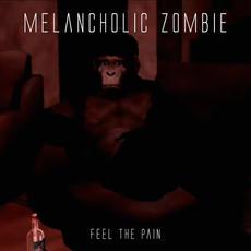 Melancholic Zombie - Feel the Pain