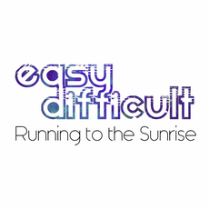 Easy Difficult - Running to the Sunrise