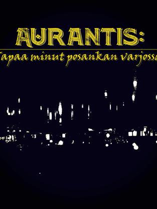 Aurantis: Tapaa minut Posankan varjossa