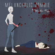 Melancholic Zombie - Friday the 13th