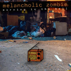 Melancholic Zombie - Morning in the Hell