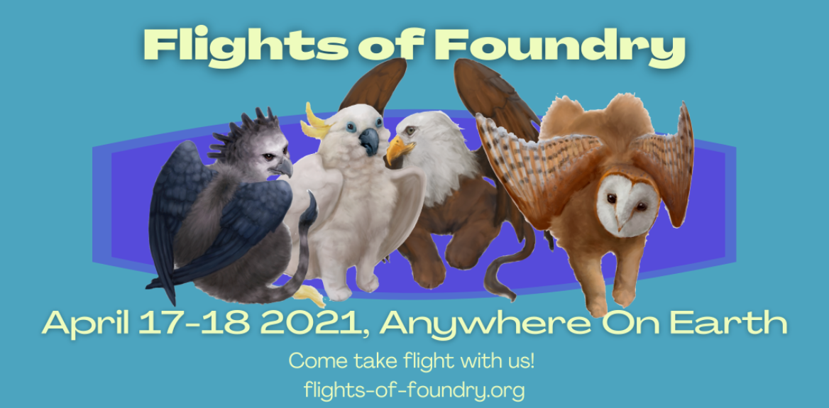 Flights of Foundry (April 17-18 2021)