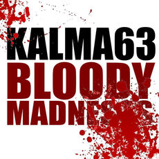 KALMA63 - Bloody Madness