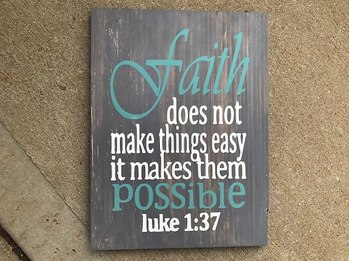 Faith does not make things easy Bible verse sign