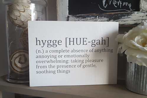 Hygge sign; Hygge quote; Hygge Home Decor