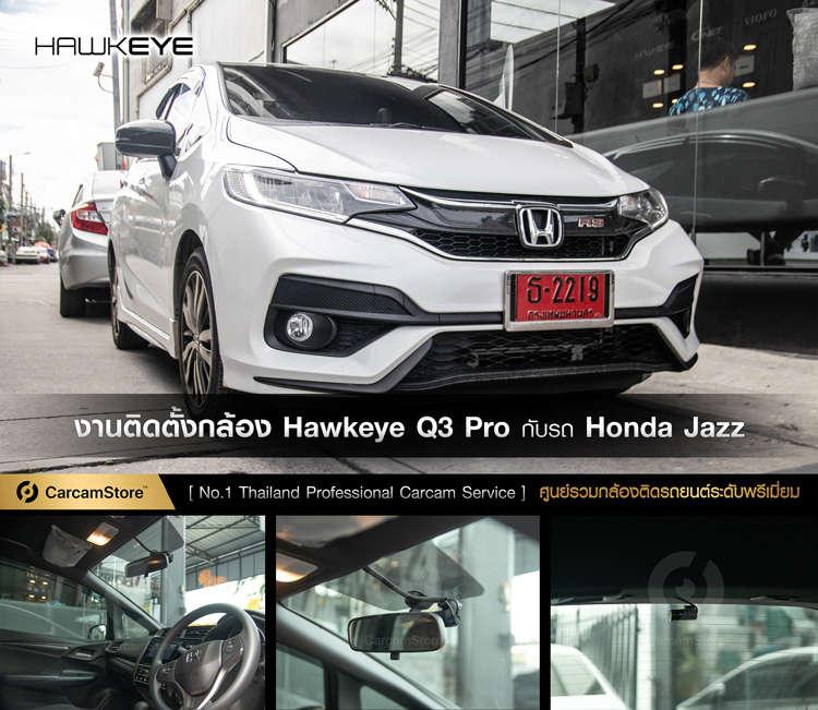 งานติดตั้งกล้องหน้า-หลัง Hawkeye Q3 Pro กับรถ New Honda Jazz