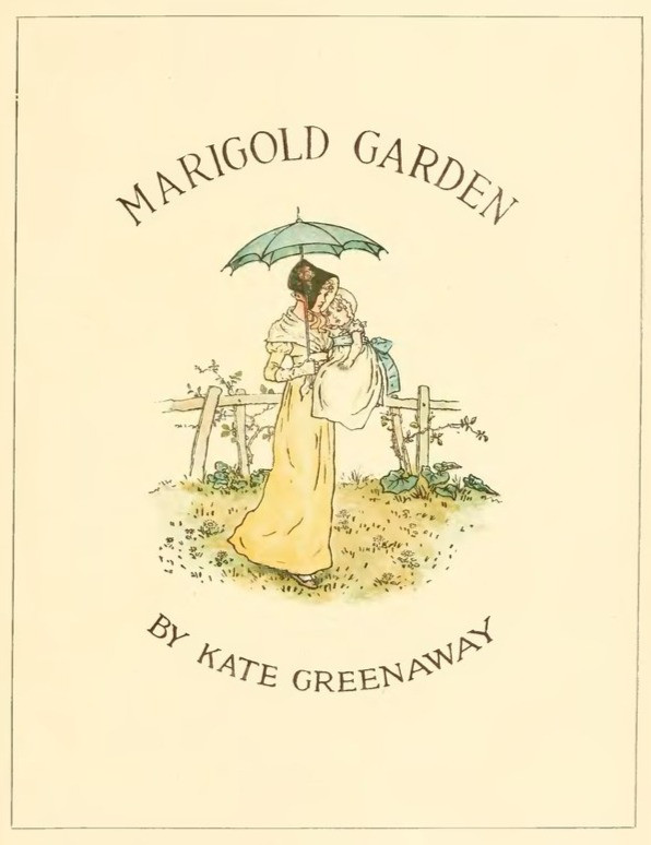 "Title Page to ""Marigold Garden"" by Kate Greenaway."