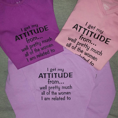 I Get My Attitude From...