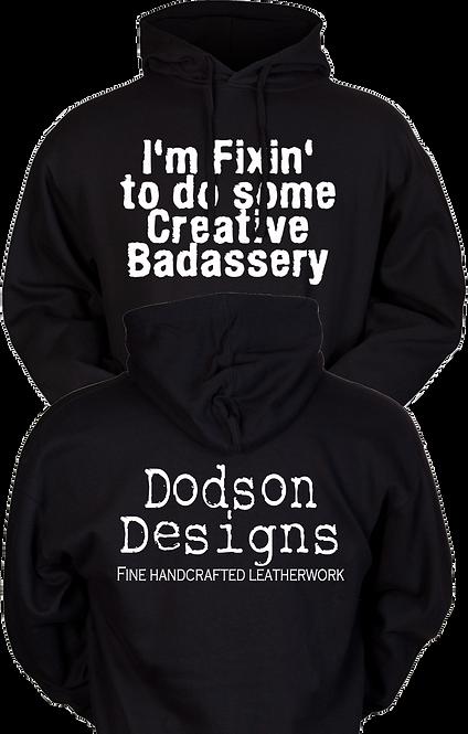 I'm Fixin To Do Some Creative Badassery - Hoodie