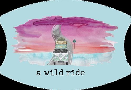 A Wild Ride Called Life - Custom Mask