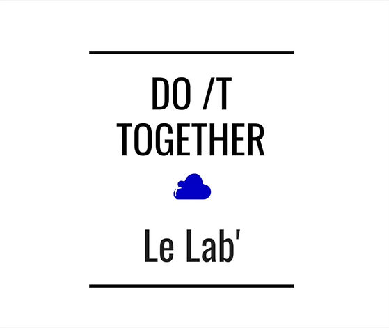 DO /T TOGETHER, Le Lab'
