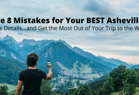 Avoid These 8 Mistakes for Your BEST Asheville Vacation