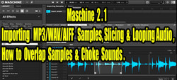 Maschine 2.0 Importing Samples, Slicing & Looping Audio.jpg