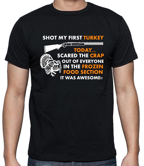 Shot my First Turkey T-Shirt