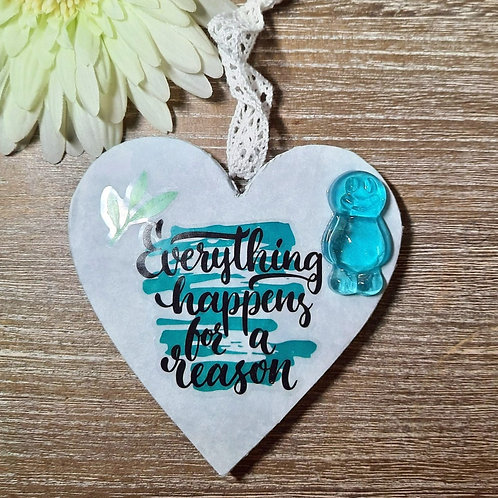 Everything Happens For A Reason Heart Wooden Plaque