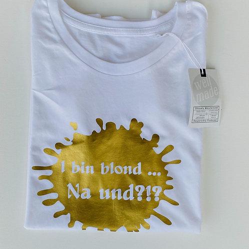 "T-Shirt ""I bin blond"""