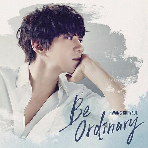 Hwang Chi Yeul 1st Mini Album : Be Ordinary