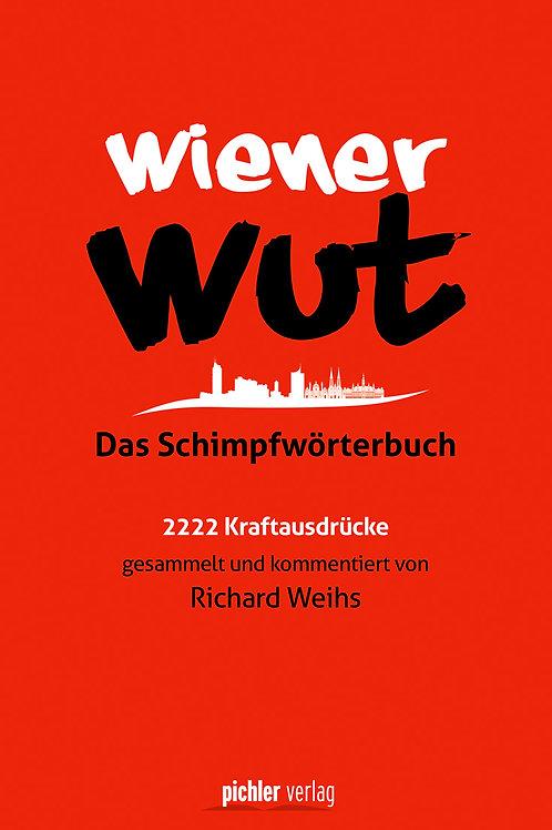 WIENER WUT  Das Schimpfwörterbuch -  Pichler Verlag