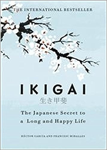 Ikigai: The Japanese secret to a long and happy life (Englisch) Gebundenes Buch – 29. August 2017 von Héctor García & Francesc Miralles