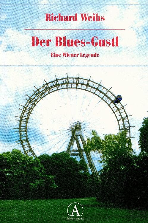 DER BLUES-GUSTL Eine Wiener Legende von Richard Weihs Edition Aramo