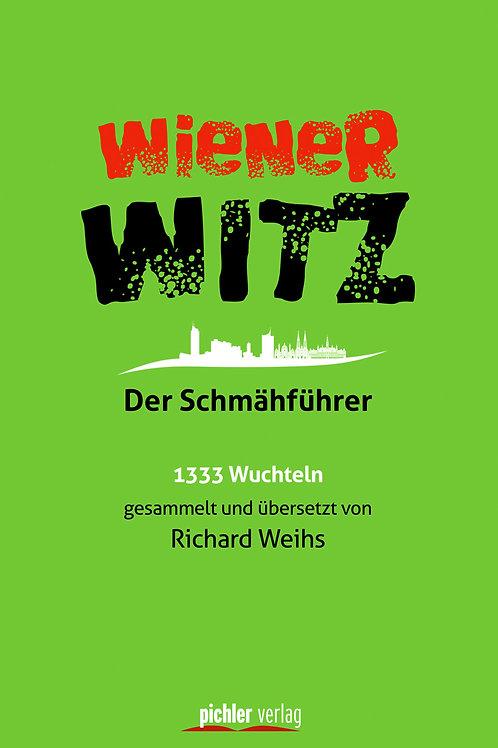 WIENER WITZ Der Schmähführer von Richard Weihs - Pichler Verlag