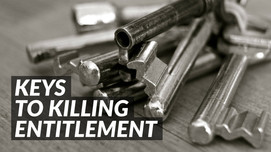 Keys To Killing Entitlement