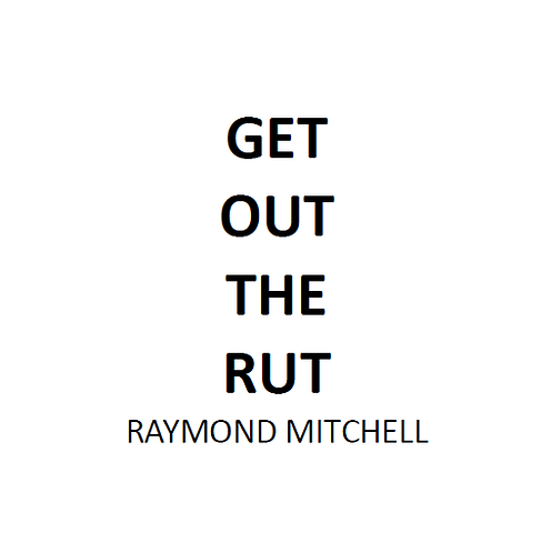 GET OUT THE RUT