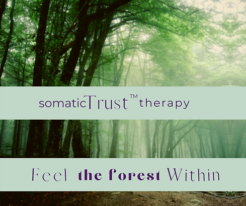 an image of a forest with the words somatic trust therapy written in purple