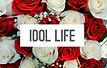 Idol_Life.JPG