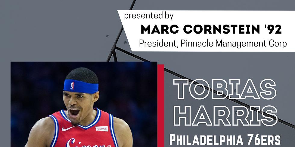 Tobias Harris: Star Speaker Series presented by Marc Cornstein '92, President, Pinnacle Management Corp