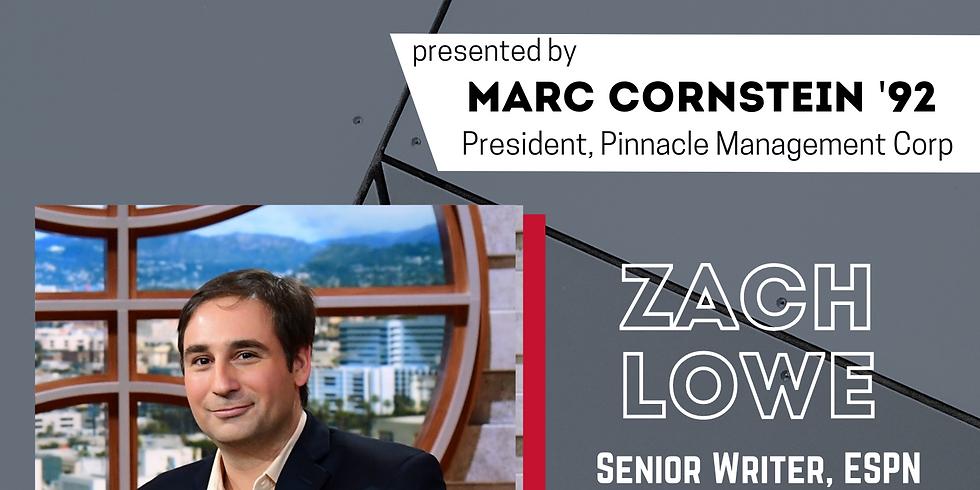 Zach Lowe: Star Speaker Series presented by Marc Cornstein '92, President, Pinnacle Management Corp