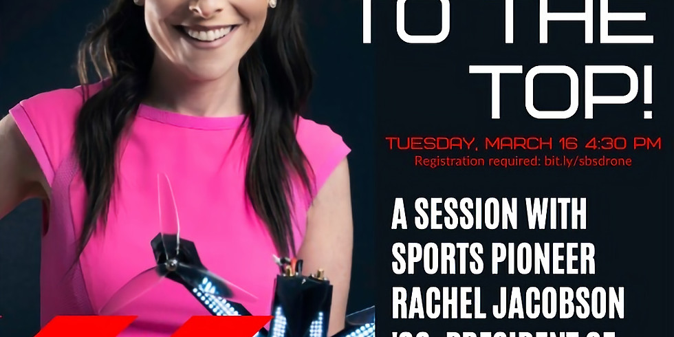 Race to the Top! A Session with Sports Pioneer Rachel Jacobson, President, Drone Racing