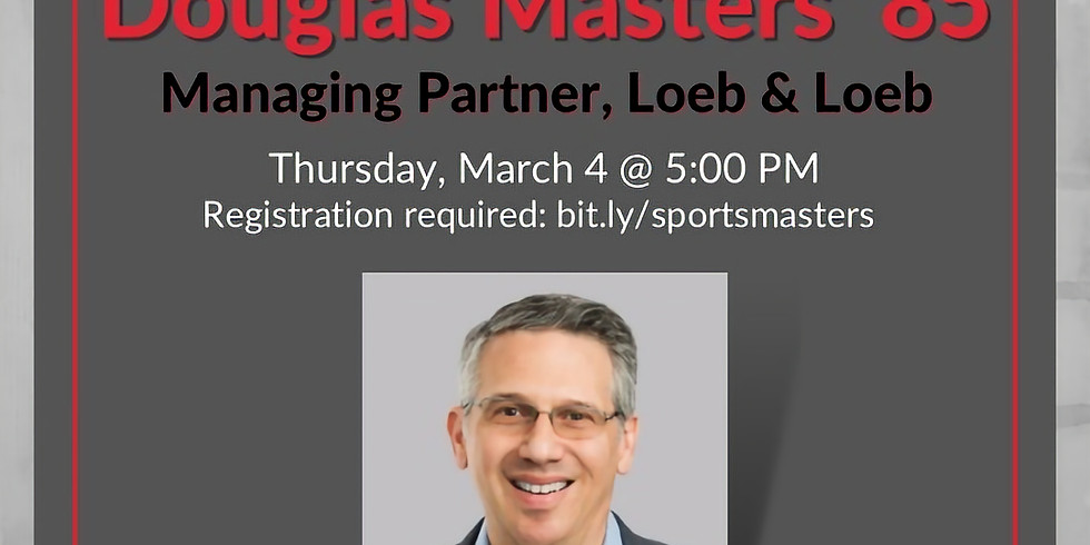 Sports Law Overview: A Conversation with Douglas Masters '85, Managing Partner, Loeb & Loeb