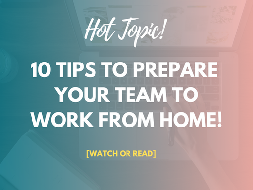 10 Tips To Prepare Your Team To Work From Home!