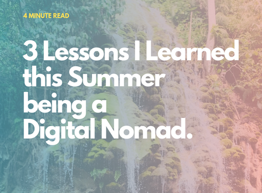 3 Lessons I Learned This Summer Being a Digital Nomad.