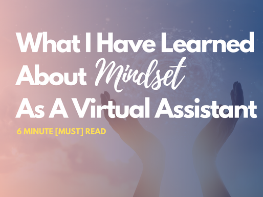 What I Have Learned About Mindset As A Virtual Assistant